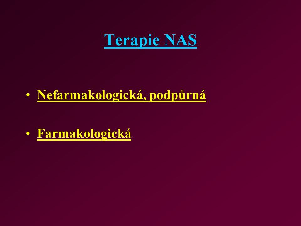 Terapie NAS Nefarmakologická, podpůrná Farmakologická