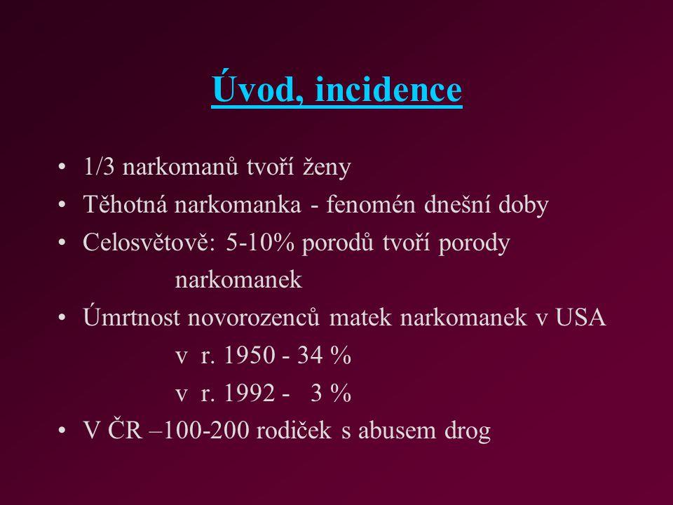 Úvod, incidence 1/3 narkomanů tvoří ženy