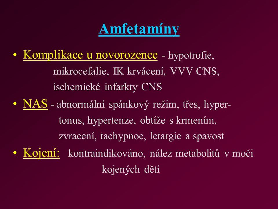 Amfetamíny Komplikace u novorozence - hypotrofie,