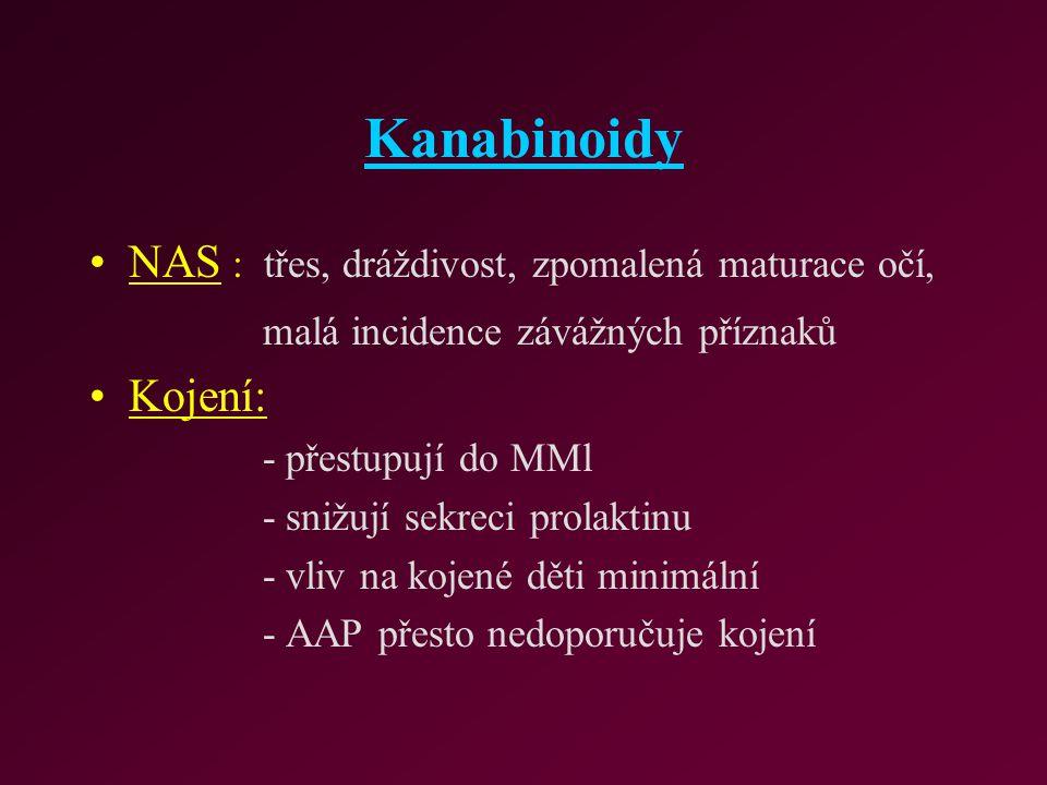 Kanabinoidy NAS : třes, dráždivost, zpomalená maturace očí, Kojení: