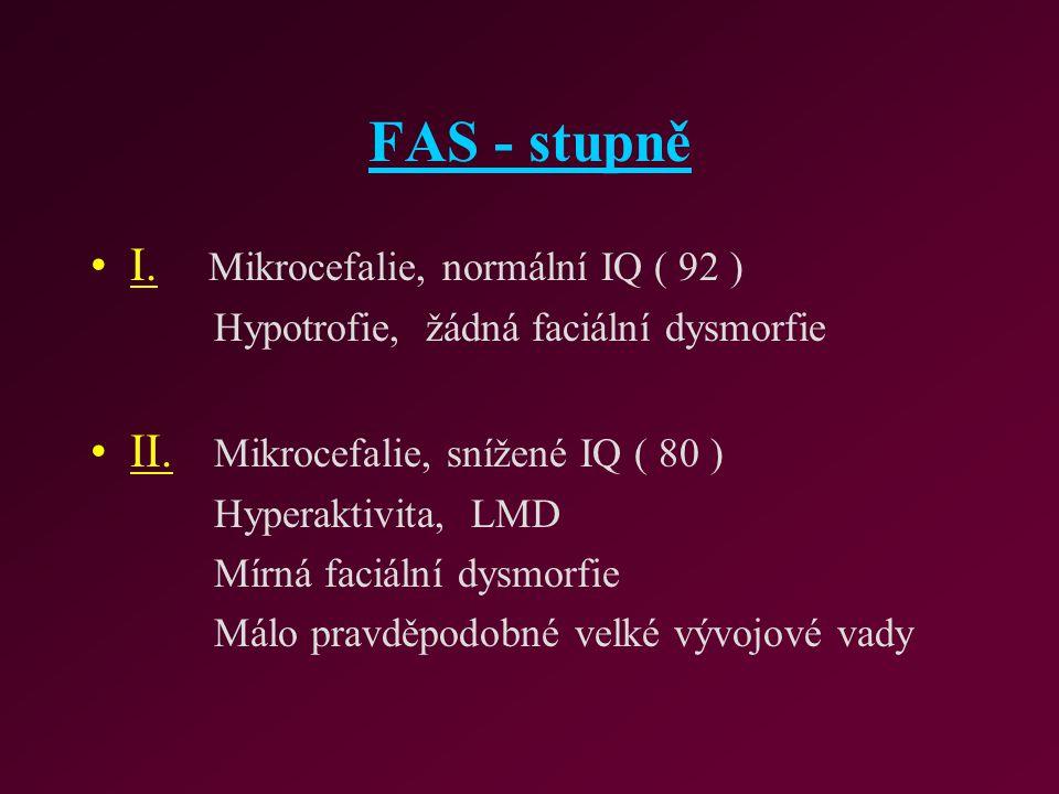 FAS - stupně I. Mikrocefalie, normální IQ ( 92 )