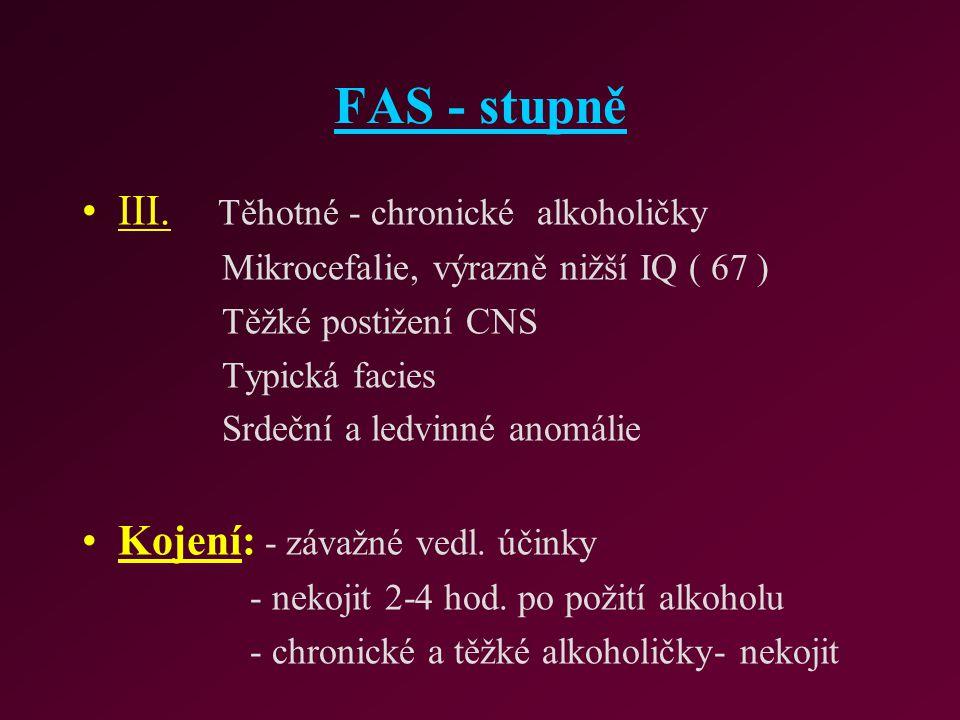 FAS - stupně III. Těhotné - chronické alkoholičky