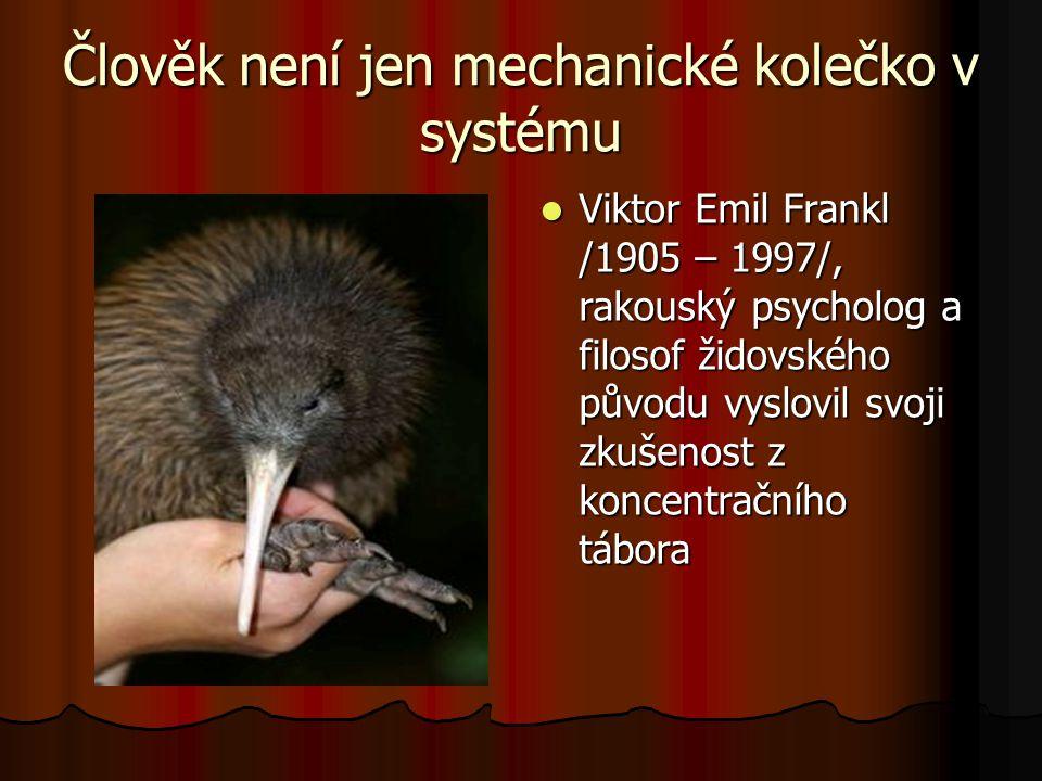 Člověk není jen mechanické kolečko v systému