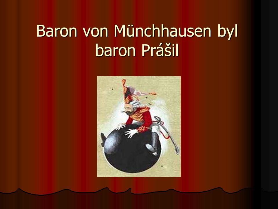 Baron von Münchhausen byl baron Prášil