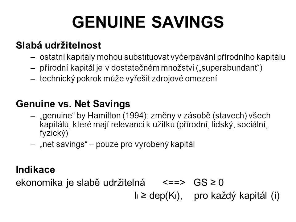 GENUINE SAVINGS Slabá udržitelnost Genuine vs. Net Savings Indikace