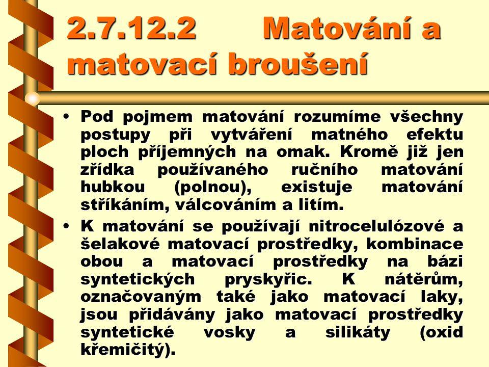 2.7.12.2 Matování a matovací broušení