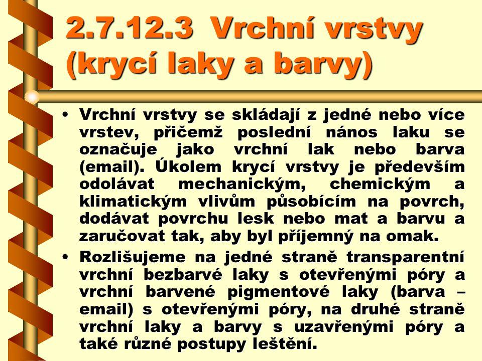 2.7.12.3 Vrchní vrstvy (krycí laky a barvy)