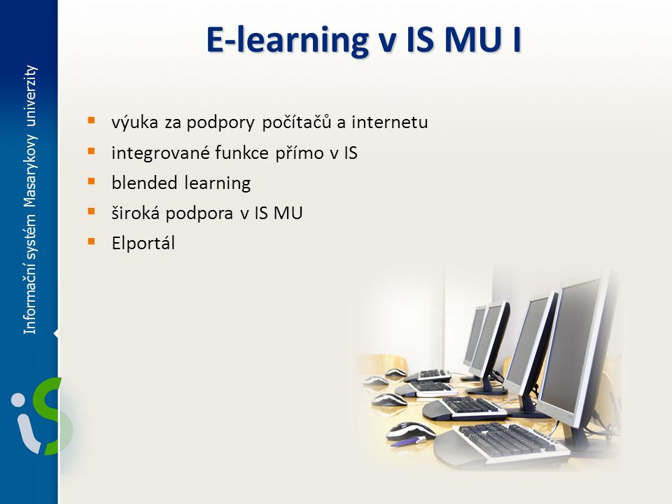 E-learning v IS MU I výuka za podpory počítačů a internetu