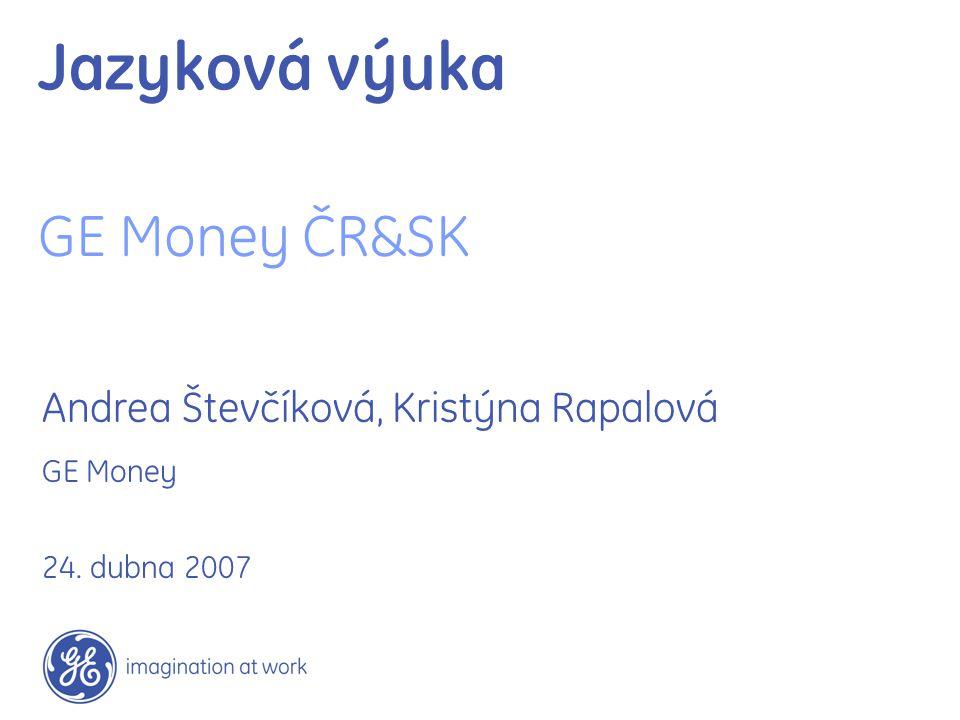Jazyková výuka GE Money ČR&SK Andrea Števčíková, Kristýna Rapalová