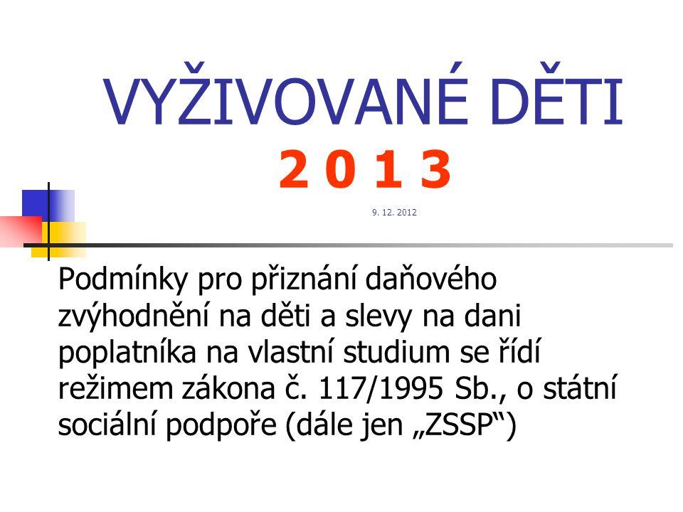 VYŽIVOVANÉ DĚTI 2 0 1 3 9. 12. 2012