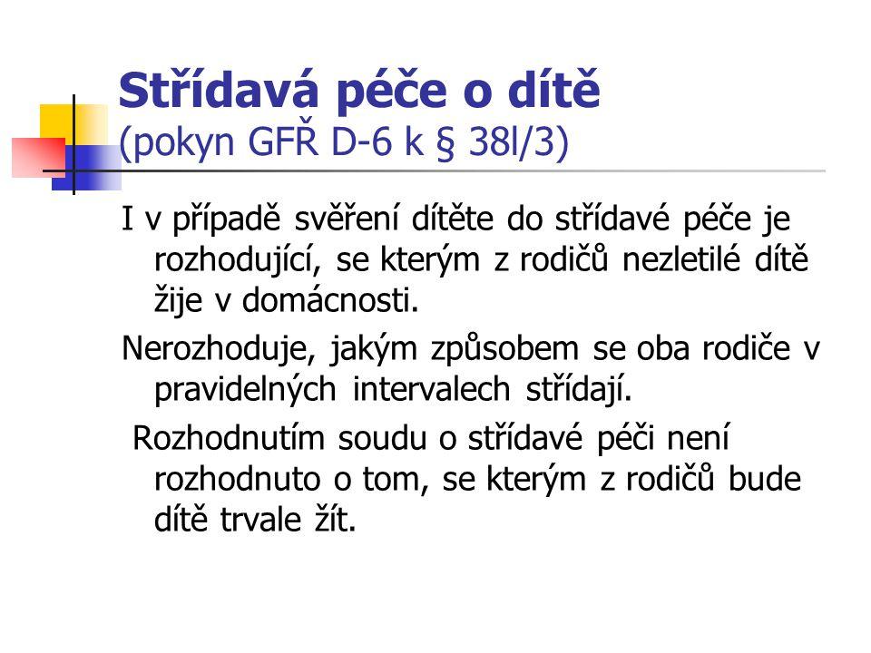 Střídavá péče o dítě (pokyn GFŘ D-6 k § 38l/3)