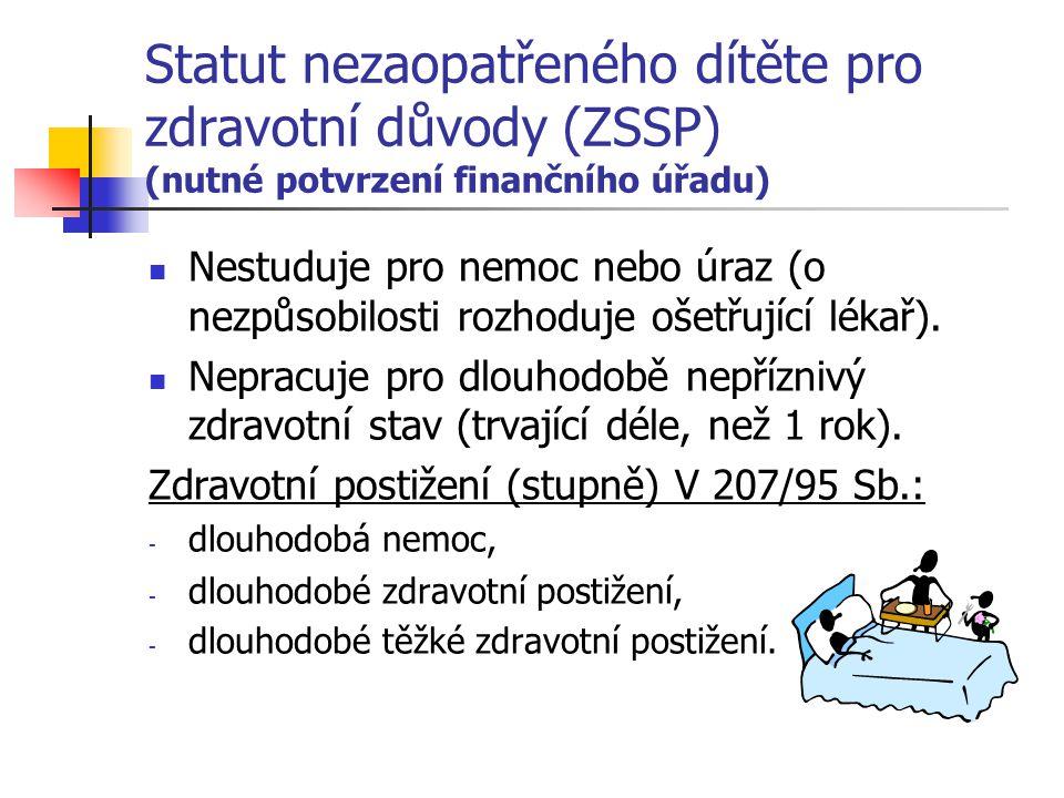 Statut nezaopatřeného dítěte pro zdravotní důvody (ZSSP) (nutné potvrzení finančního úřadu)