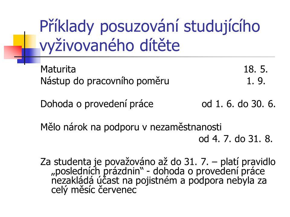 Příklady posuzování studujícího vyživovaného dítěte