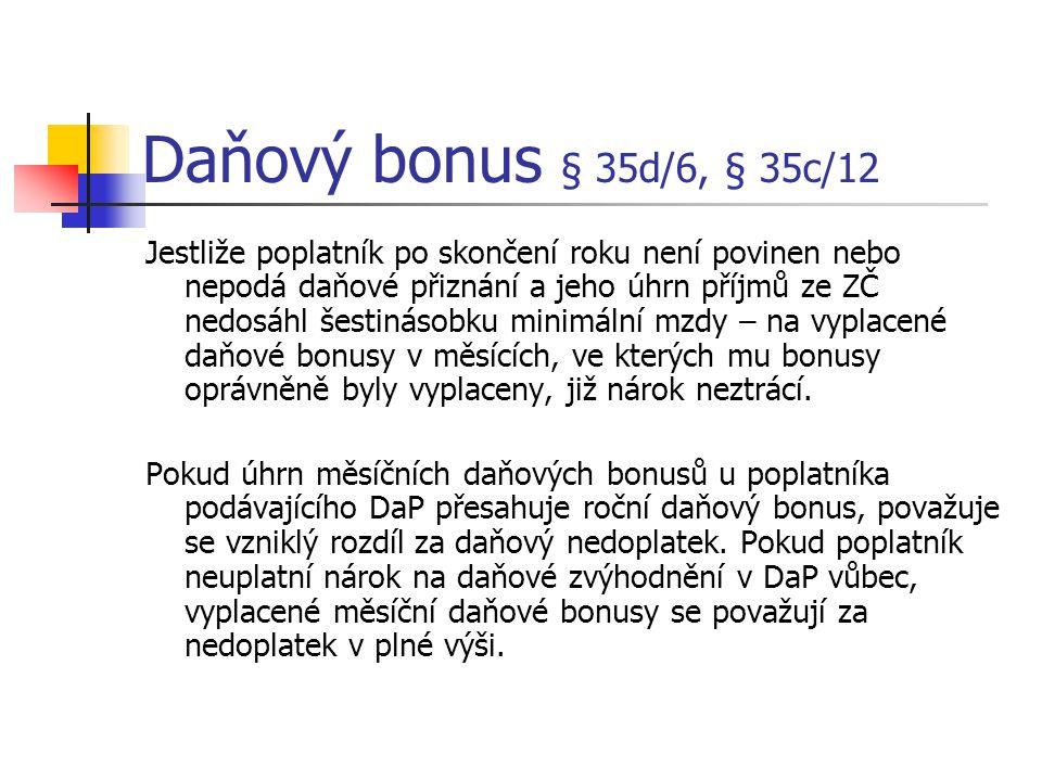 Daňový bonus § 35d/6, § 35c/12