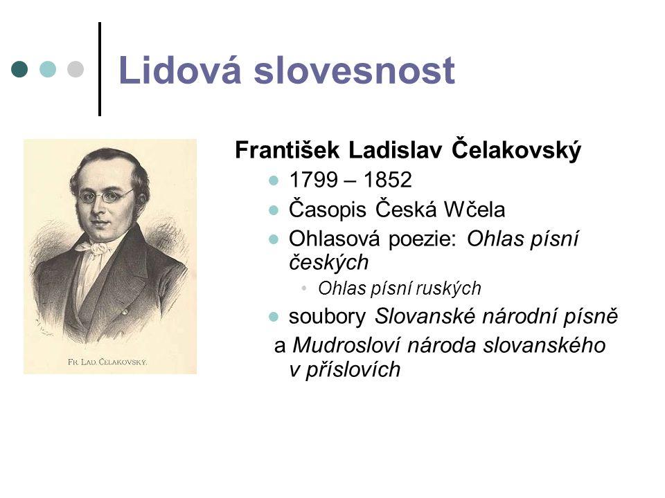 Lidová slovesnost František Ladislav Čelakovský 1799 – 1852