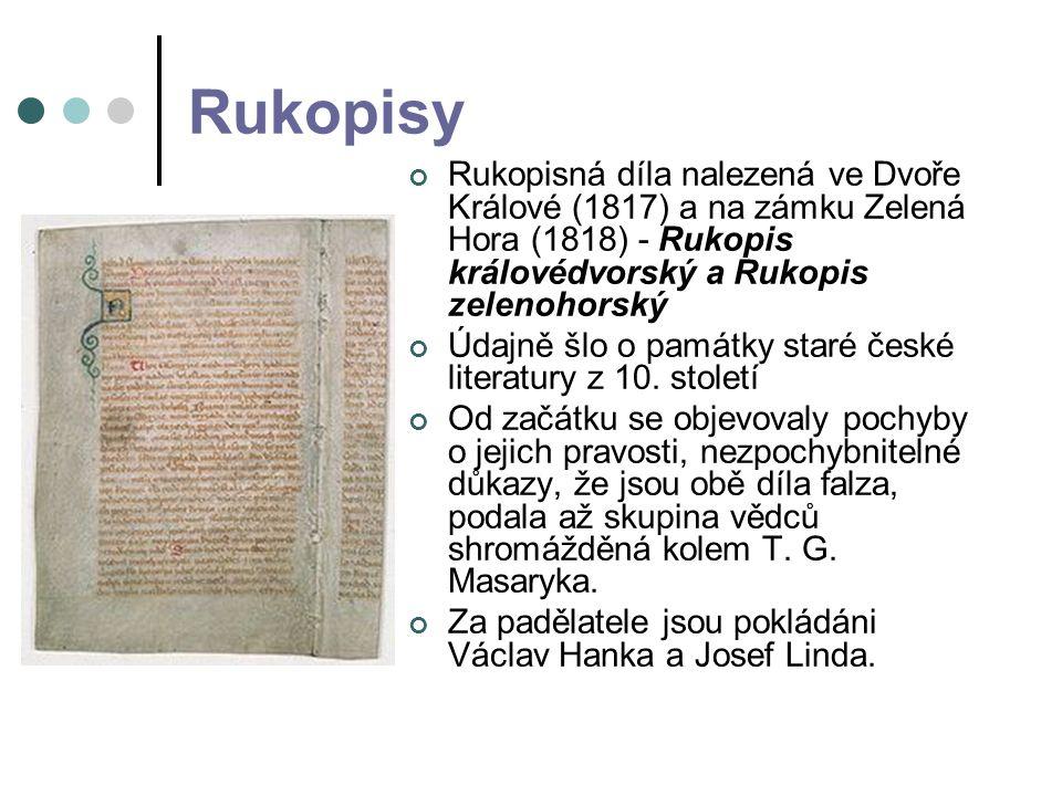Rukopisy Rukopisná díla nalezená ve Dvoře Králové (1817) a na zámku Zelená Hora (1818) - Rukopis královédvorský a Rukopis zelenohorský.