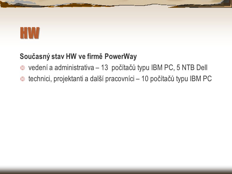 HW Současný stav HW ve firmě PowerWay