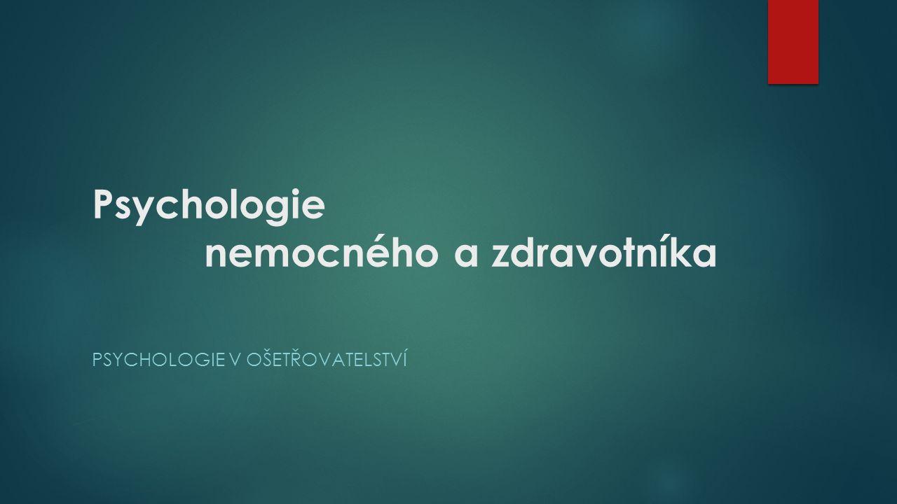 Psychologie nemocného a zdravotníka