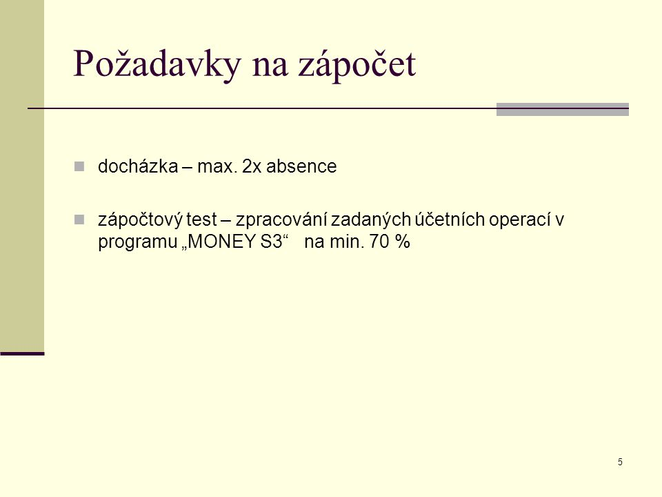 Požadavky na zápočet docházka – max. 2x absence