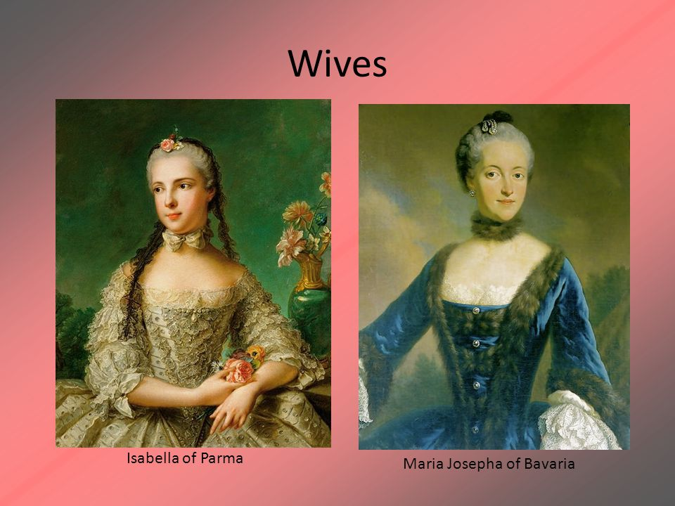 Wives Isabella of Parma Maria Josepha of Bavaria