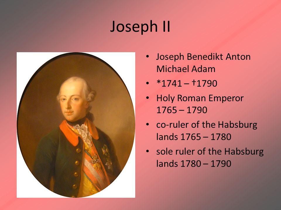 Joseph II Joseph Benedikt Anton Michael Adam *1741 – †1790