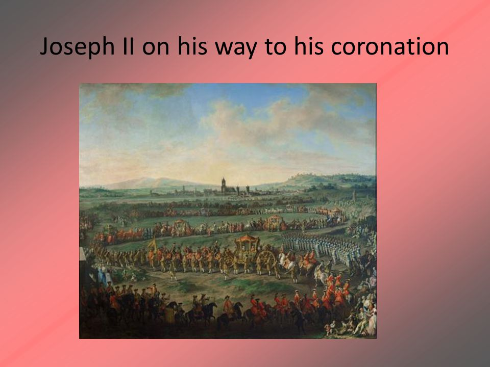 Joseph II on his way to his coronation
