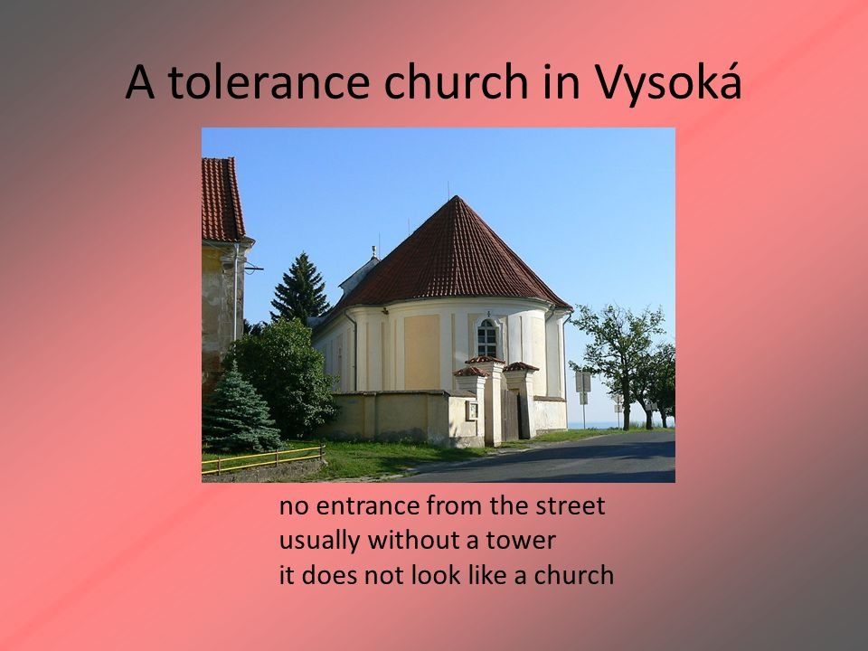 A tolerance church in Vysoká