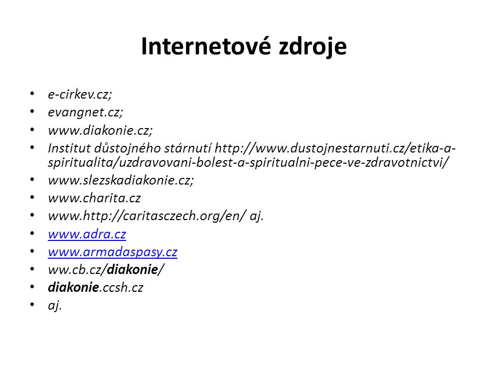 Internetové zdroje e-cirkev.cz; evangnet.cz; www.diakonie.cz;