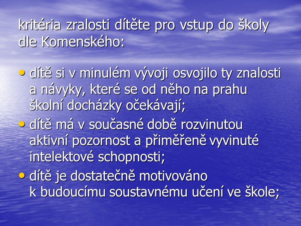 kritéria zralosti dítěte pro vstup do školy dle Komenského: