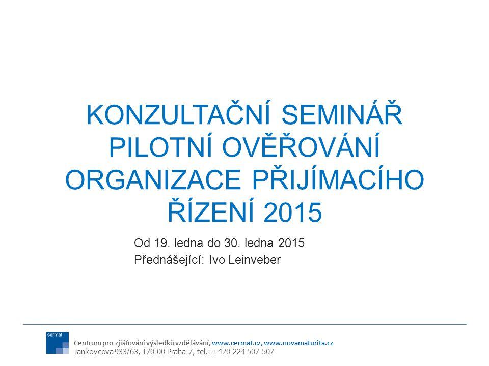 Pilotní ověřování organizace přijímacího řízení 2015