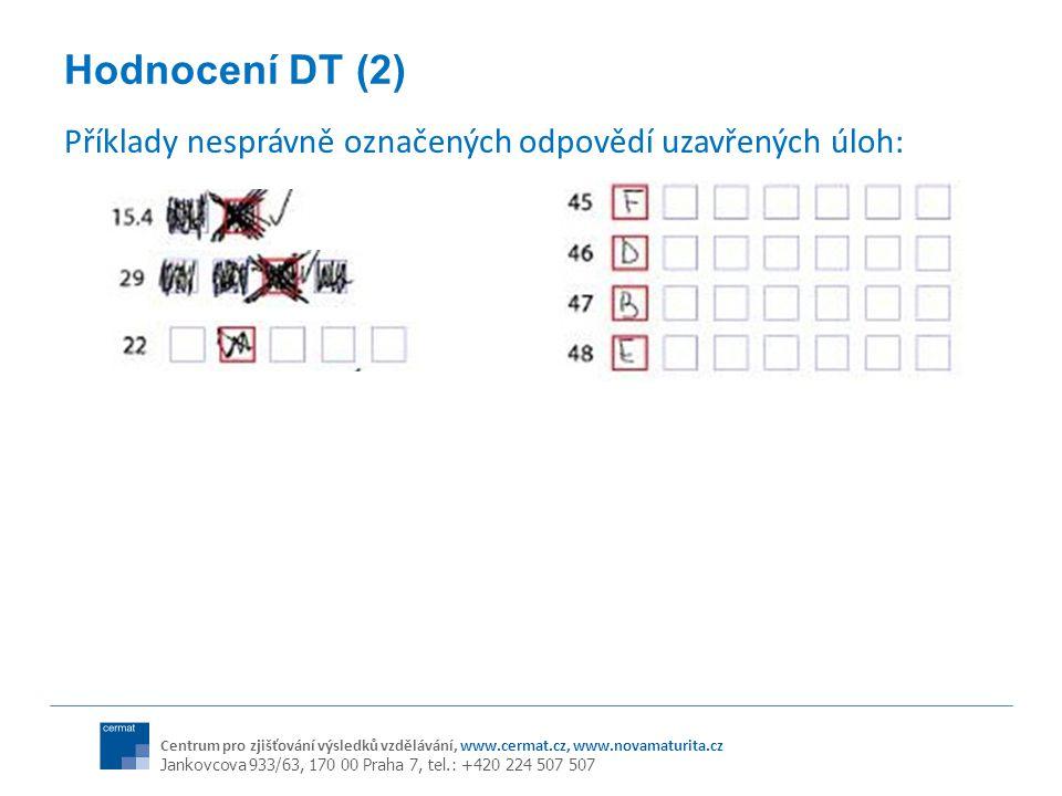 Hodnocení DT (2) Příklady nesprávně označených odpovědí uzavřených úloh: