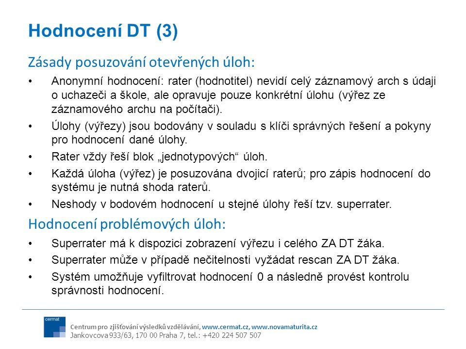 Hodnocení DT (3) Zásady posuzování otevřených úloh: