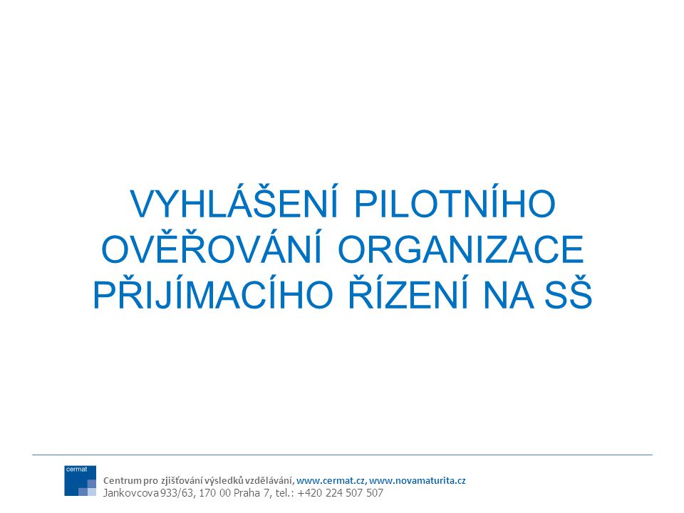 Vyhlášení Pilotního ověřování organizace přijímacího řízení Na Sš