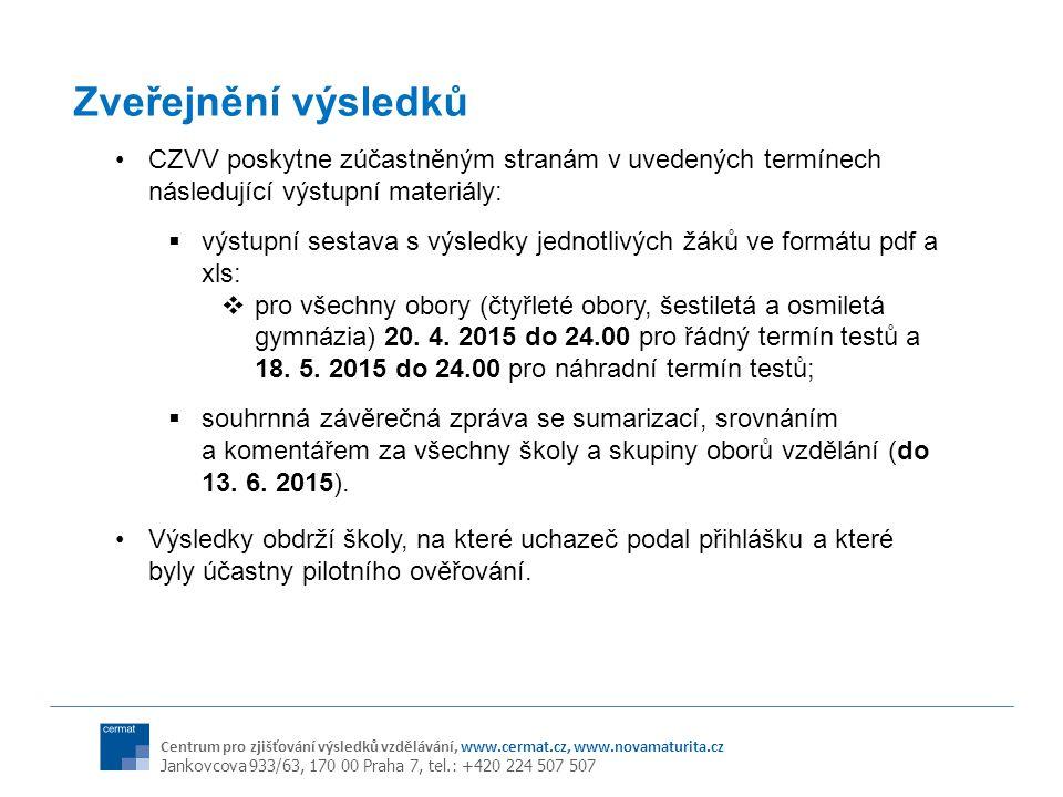 Zveřejnění výsledků CZVV poskytne zúčastněným stranám v uvedených termínech následující výstupní materiály: