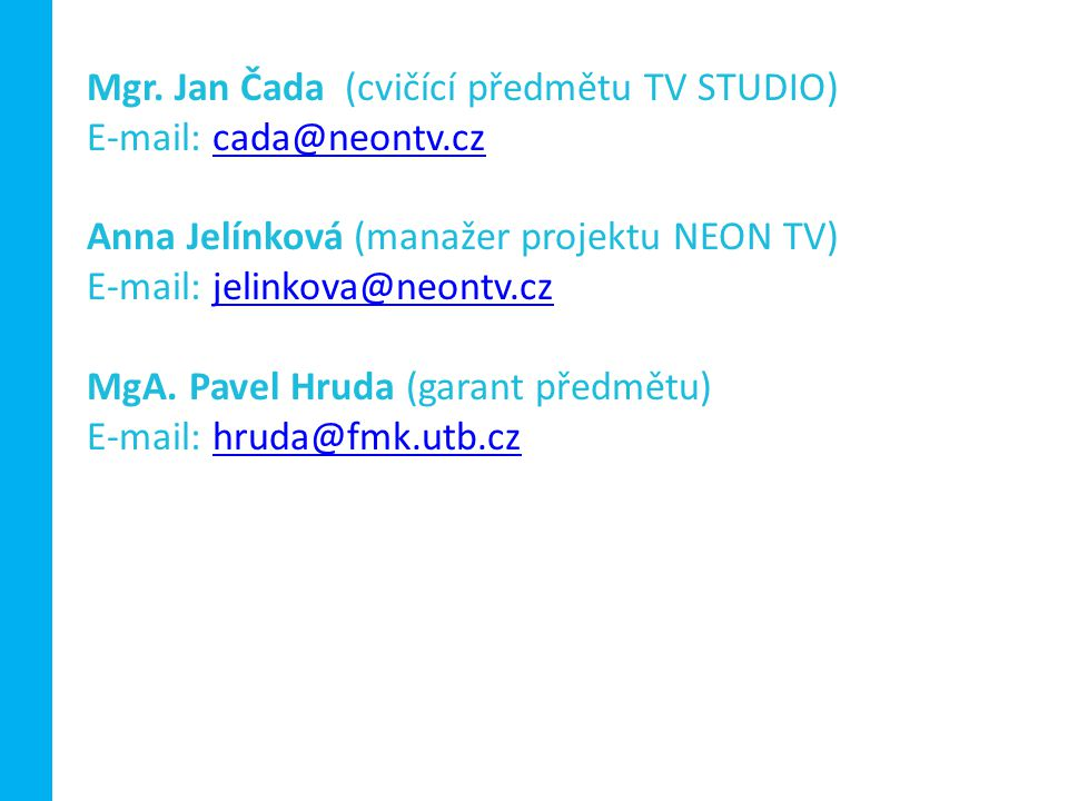 Mgr. Jan Čada (cvičící předmětu TV STUDIO)