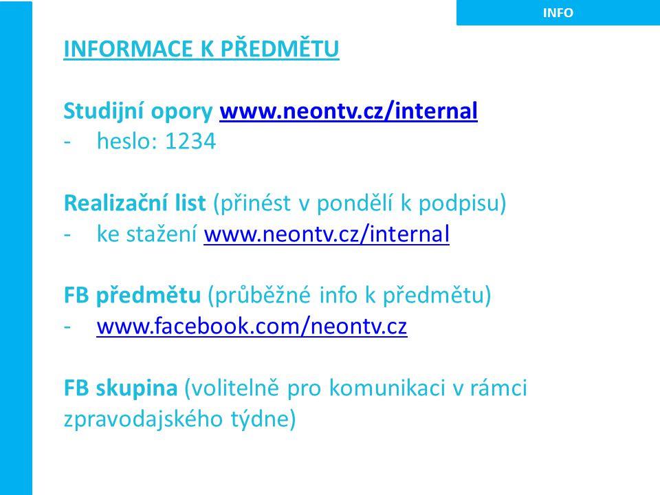 Studijní opory www.neontv.cz/internal heslo: 1234