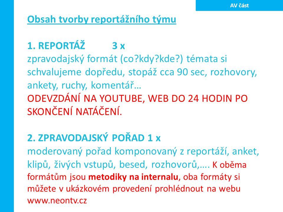 Obsah tvorby reportážního týmu 1. REPORTÁŽ 3 x