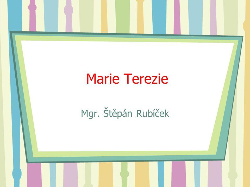 Marie Terezie Mgr. Štěpán Rubíček
