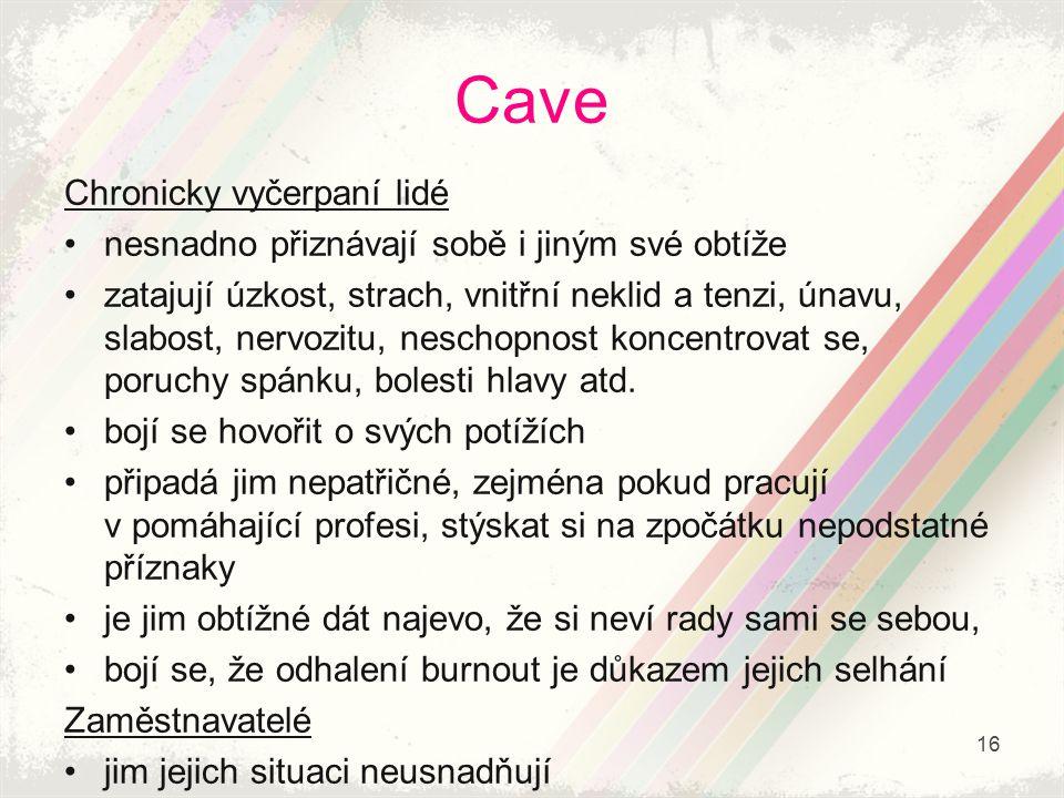 Cave Chronicky vyčerpaní lidé
