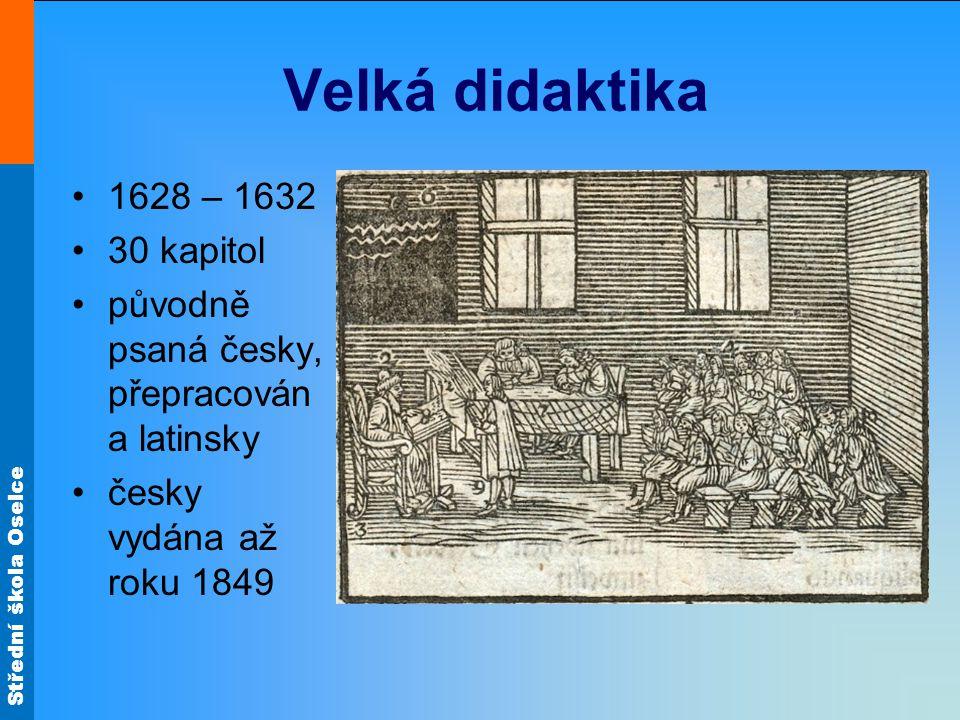Velká didaktika 1628 – 1632 30 kapitol