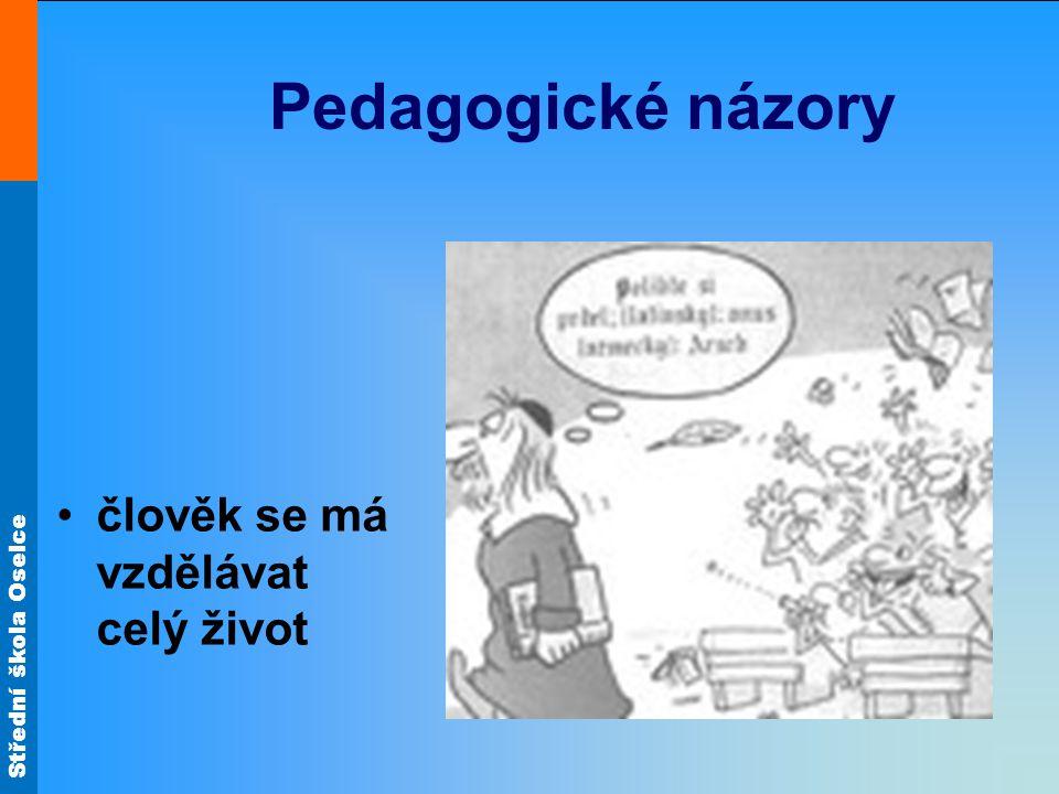 Pedagogické názory člověk se má vzdělávat celý život