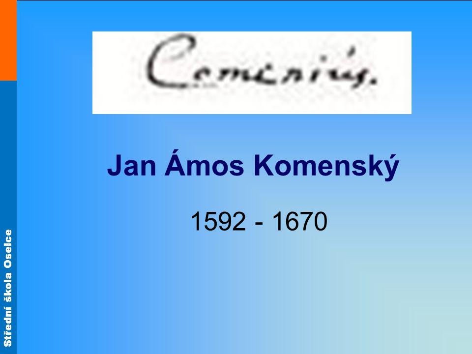 Jan Ámos Komenský 1592 - 1670