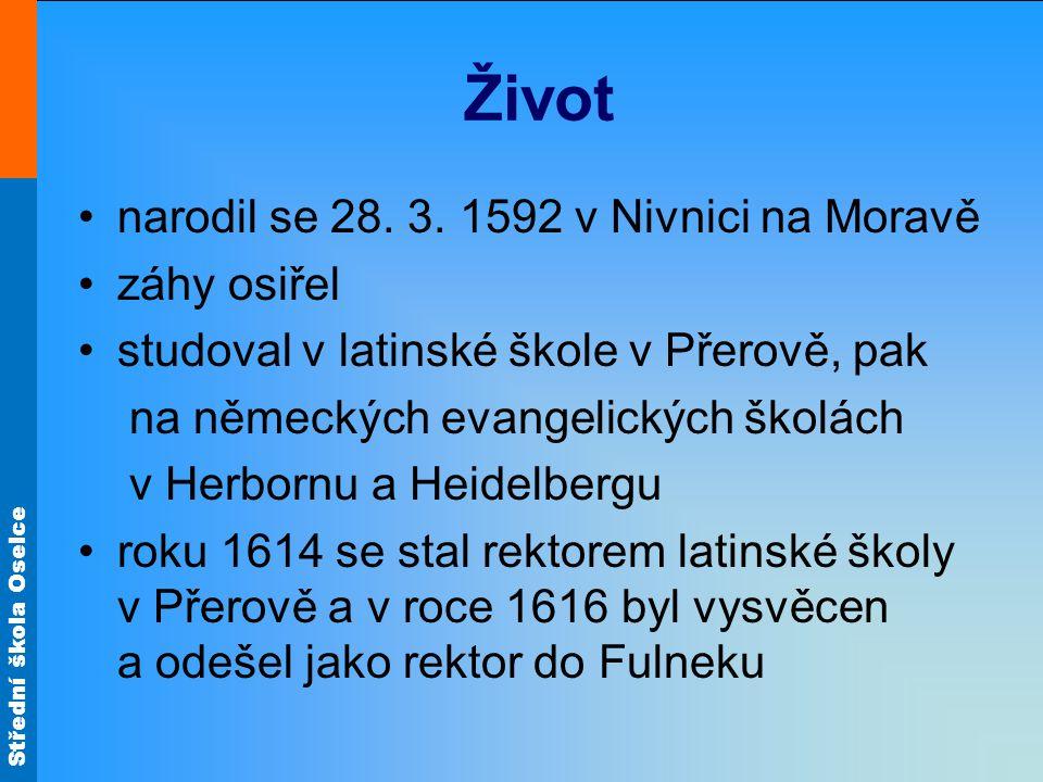 Život narodil se 28. 3. 1592 v Nivnici na Moravě záhy osiřel