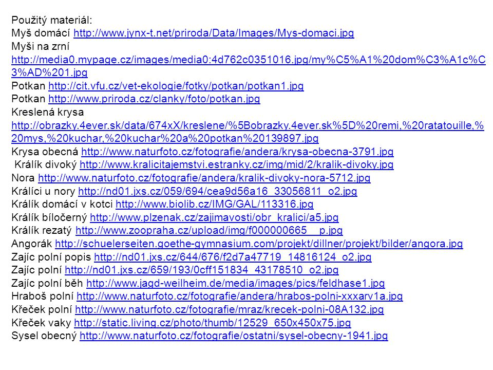 Použitý materiál: Myš domácí http://www.jynx-t.net/priroda/Data/Images/Mys-domaci.jpg.