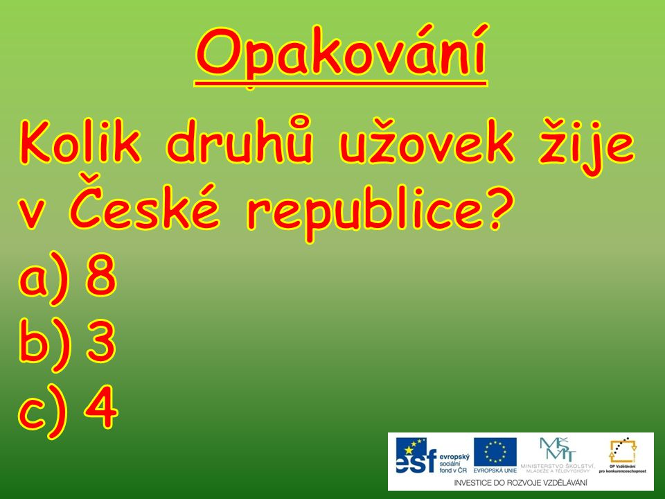 Opakování Kolik druhů užovek žije v České republice 8 3 4