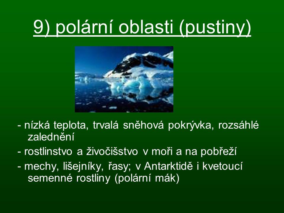 9) polární oblasti (pustiny)