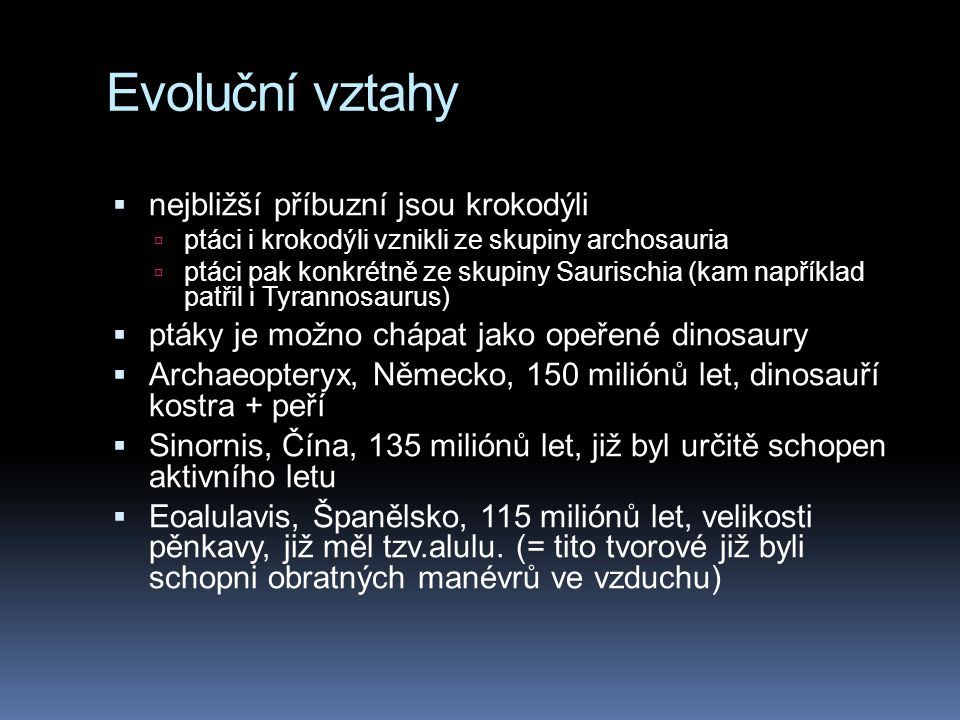 Evoluční vztahy nejbližší příbuzní jsou krokodýli