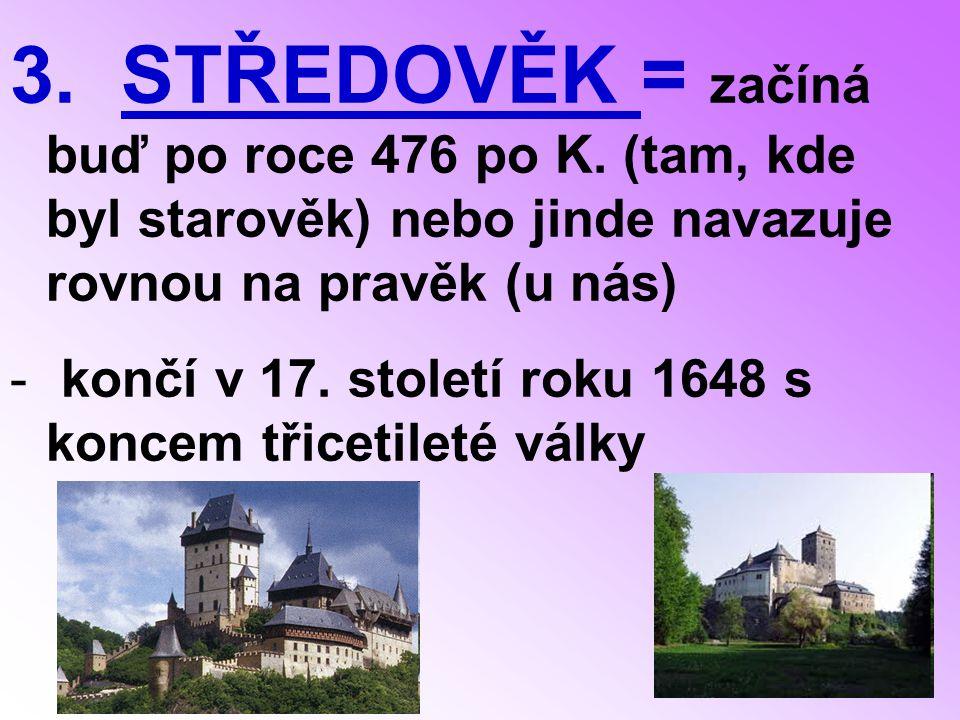 STŘEDOVĚK = začíná buď po roce 476 po K