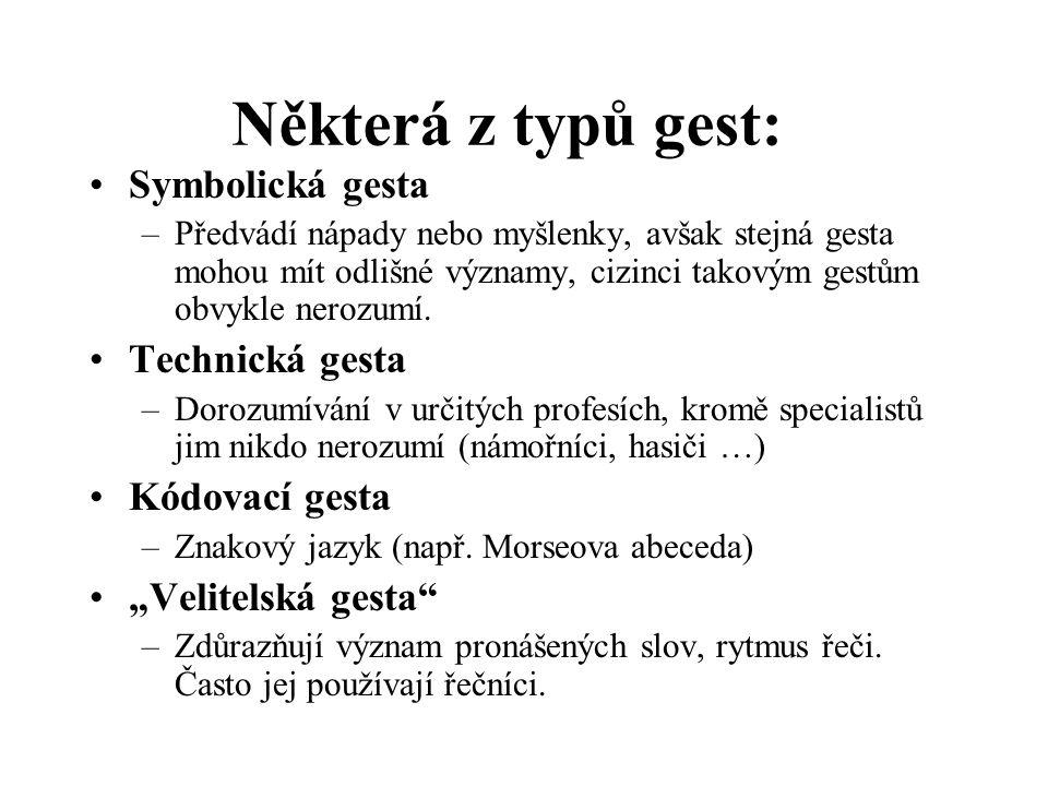 Některá z typů gest: Symbolická gesta Technická gesta Kódovací gesta