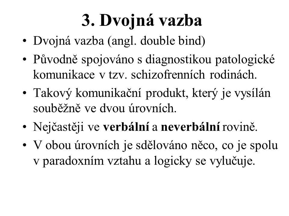 3. Dvojná vazba Dvojná vazba (angl. double bind)